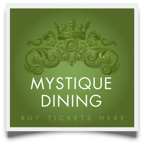 buy mystique dining tickets here
