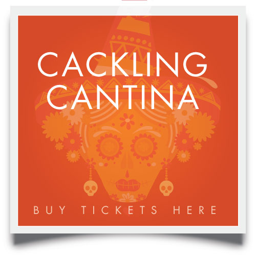 buy cackling cantina tickets here