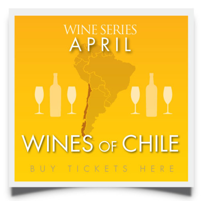 Wine Series APRIL WINE SERIES - WINES OF CHILE